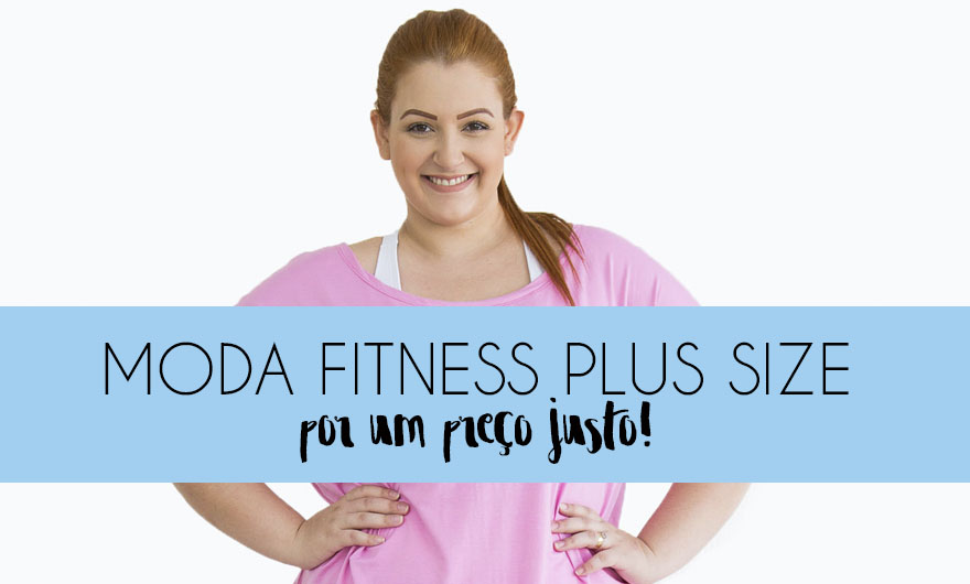 e6b2844b8dd8 Moda fitness plus size por um preço acessível   Grandes Mulheres