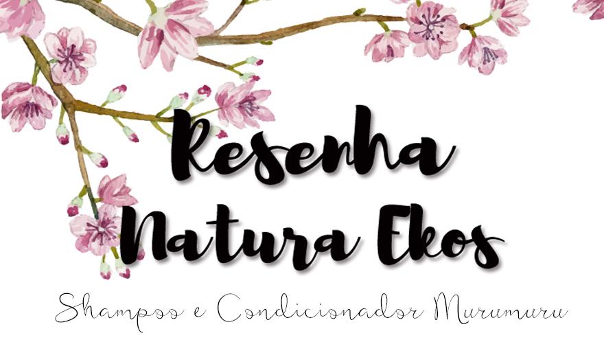 capa shampoo e condicionador natura ekos murumuru